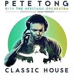 Pete Tong with The Heritage Orchetsra 'Classic House'